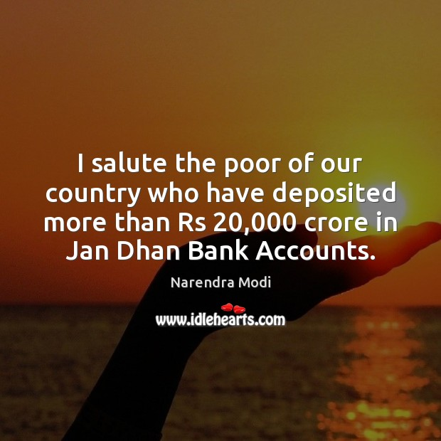 Image, I salute the poor of our country who have deposited more than
