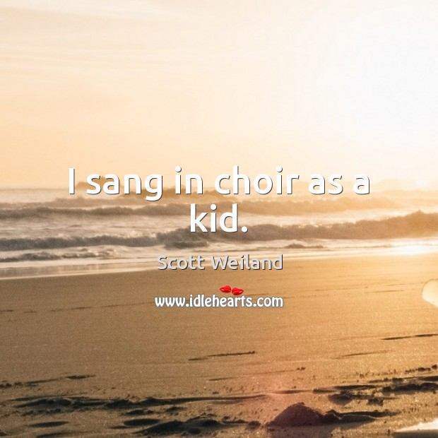 I sang in choir as a kid. Image