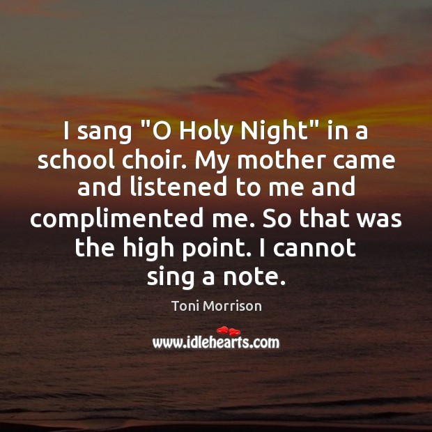 "I sang ""O Holy Night"" in a school choir. My mother came Image"