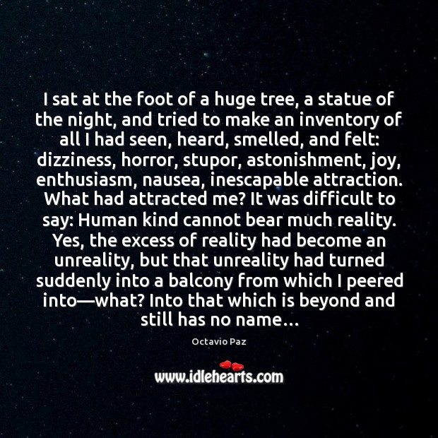 I sat at the foot of a huge tree, a statue of Octavio Paz Picture Quote