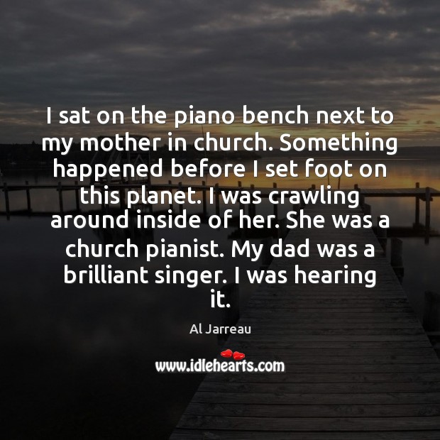 Image, I sat on the piano bench next to my mother in church.