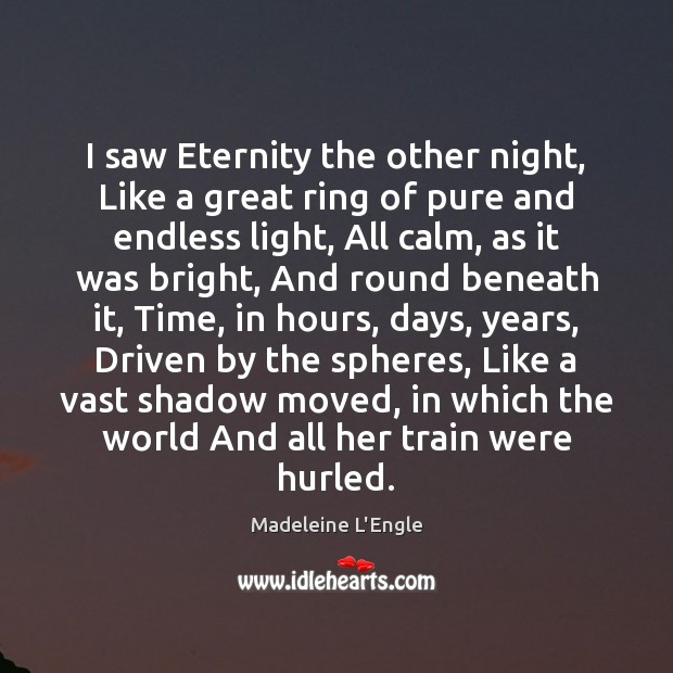 I saw Eternity the other night, Like a great ring of pure Image