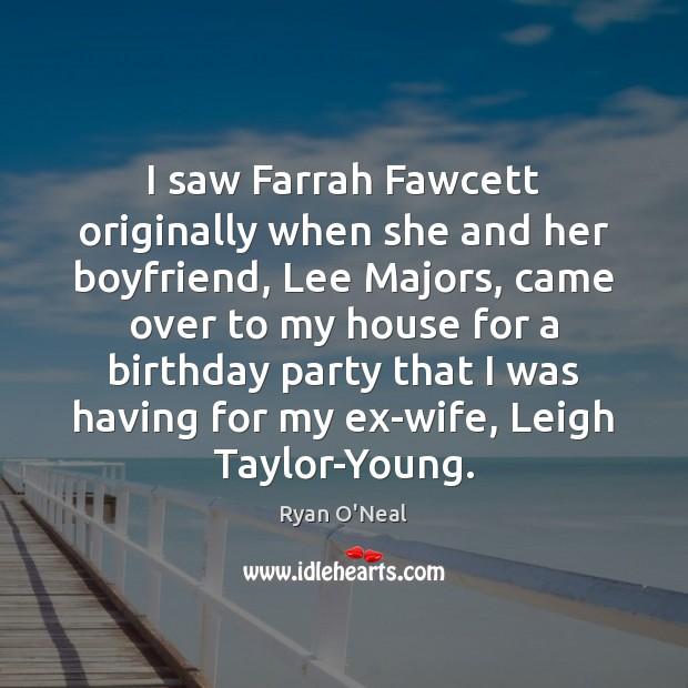 I saw Farrah Fawcett originally when she and her boyfriend, Lee Majors, Image