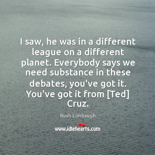I saw, he was in a different league on a different planet. Image