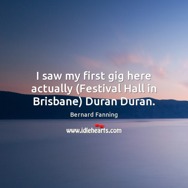 Image, I saw my first gig here actually (Festival Hall in Brisbane) Duran Duran.