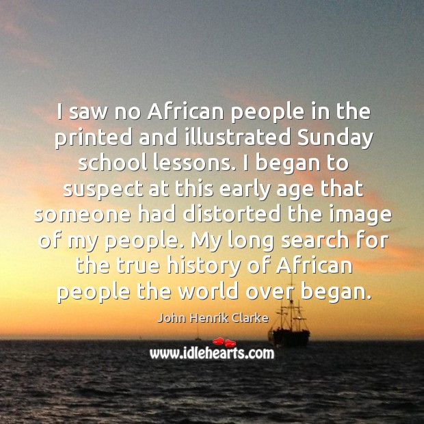Image, I saw no african people in the printed and illustrated sunday school lessons.