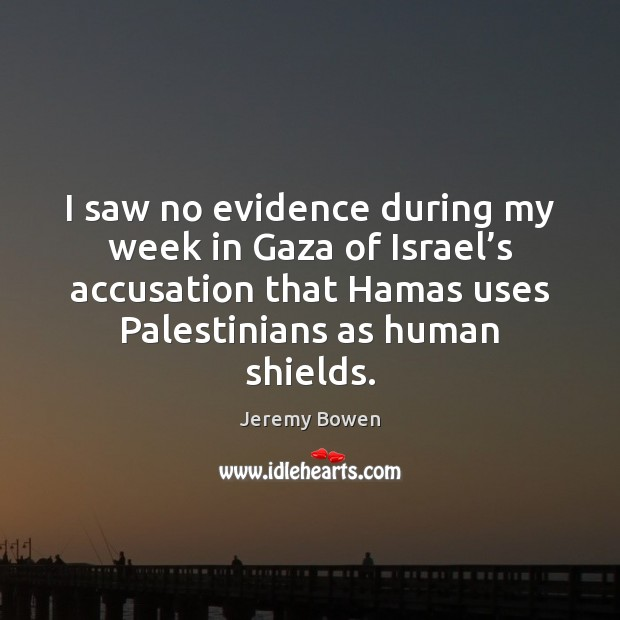 I saw no evidence during my week in Gaza of Israel's Image