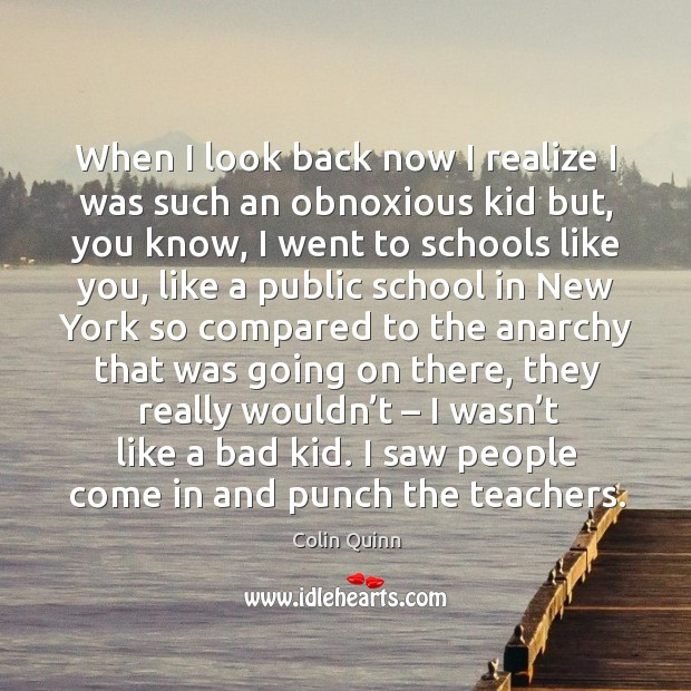 I saw people come in and punch the teachers. Image