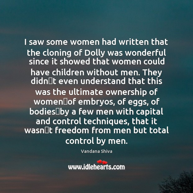I saw some women had written that the cloning of Dolly was Vandana Shiva Picture Quote