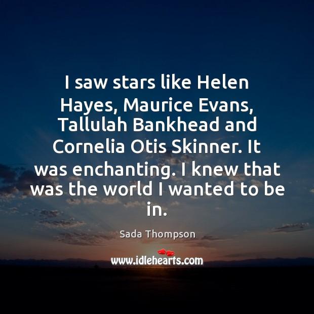 I saw stars like Helen Hayes, Maurice Evans, Tallulah Bankhead and Cornelia Image