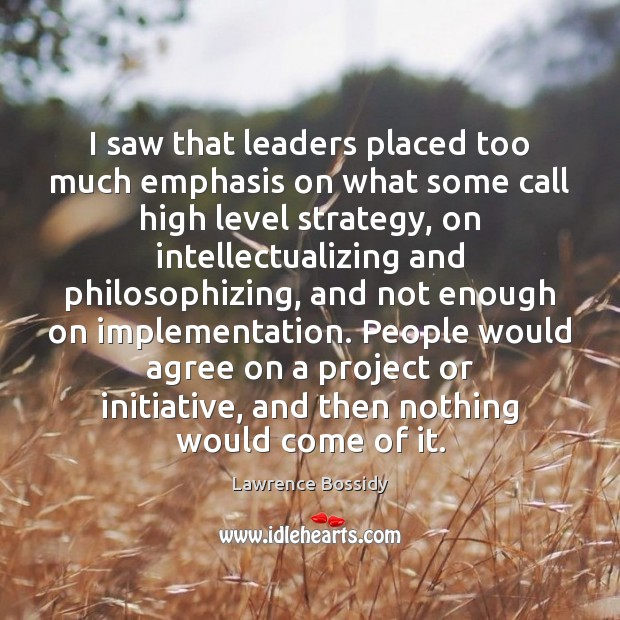 I saw that leaders placed too much emphasis on what some call Image