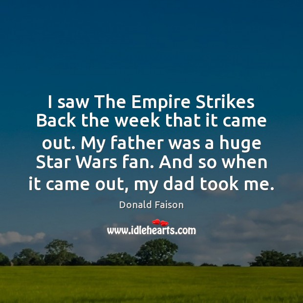 Image, I saw The Empire Strikes Back the week that it came out.