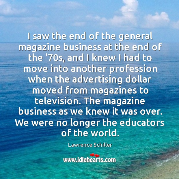 I saw the end of the general magazine business at the end Image