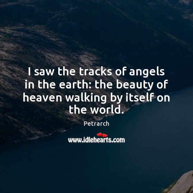 Image, I saw the tracks of angels in the earth: the beauty of