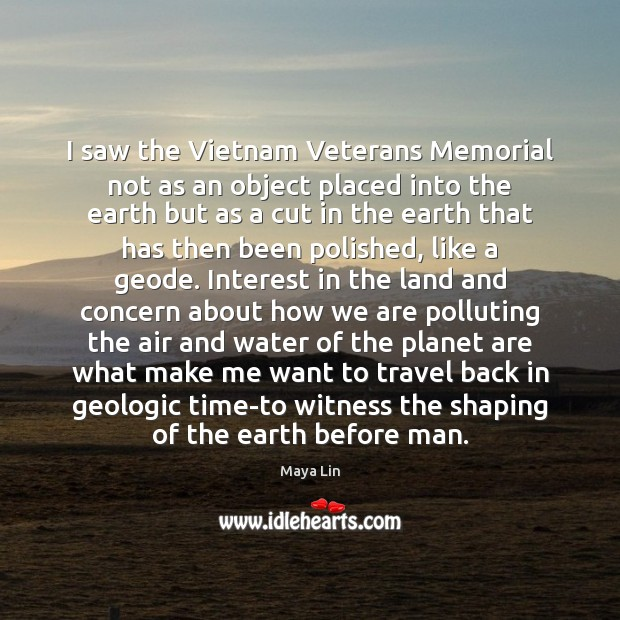 I saw the Vietnam Veterans Memorial not as an object placed into Image
