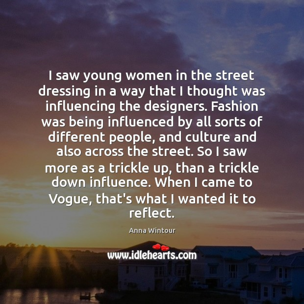 Image, I saw young women in the street dressing in a way that