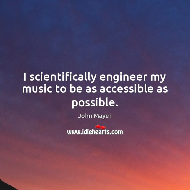 I scientifically engineer my music to be as accessible as possible. Image