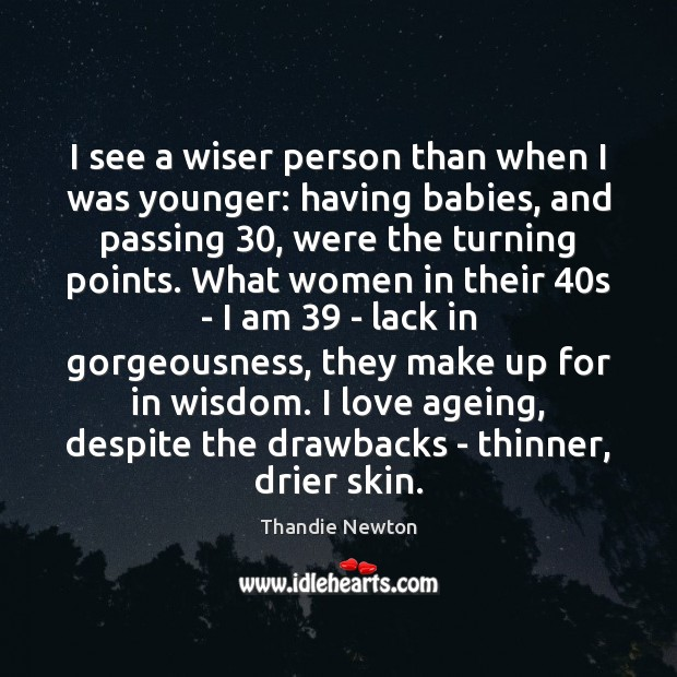 I see a wiser person than when I was younger: having babies, Image