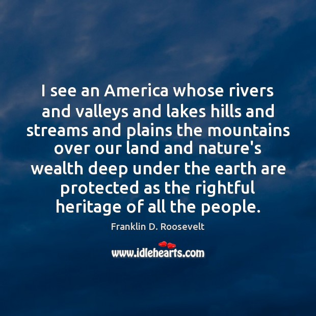 I see an America whose rivers and valleys and lakes hills and Image