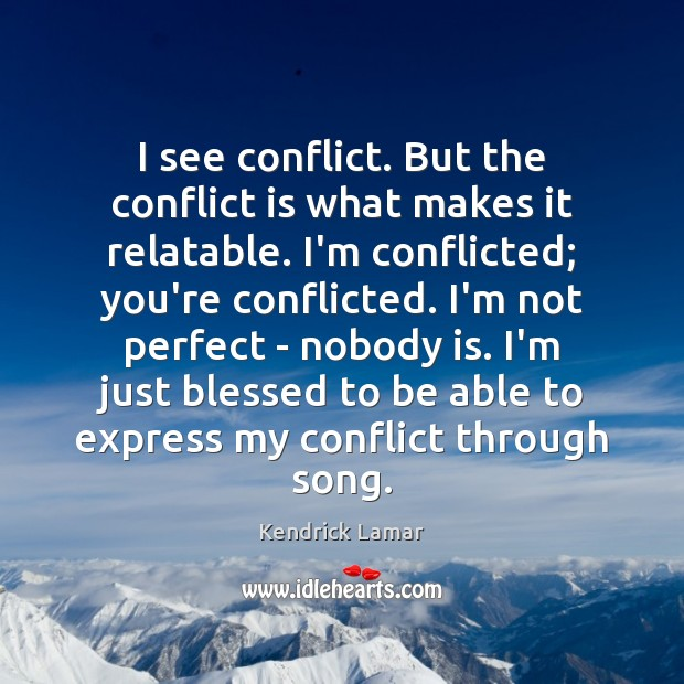 I see conflict. But the conflict is what makes it relatable. I'm Image
