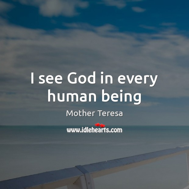 Image, I see God in every human being