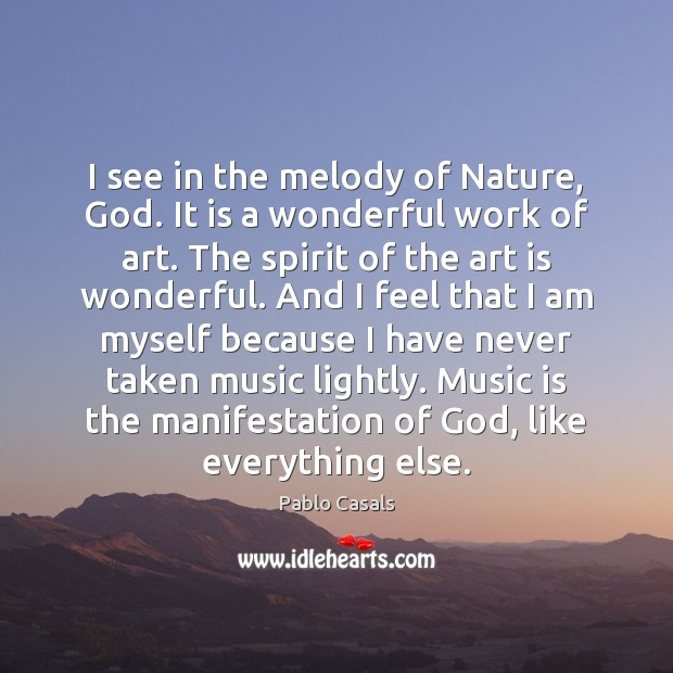 Image, I see in the melody of Nature, God. It is a wonderful