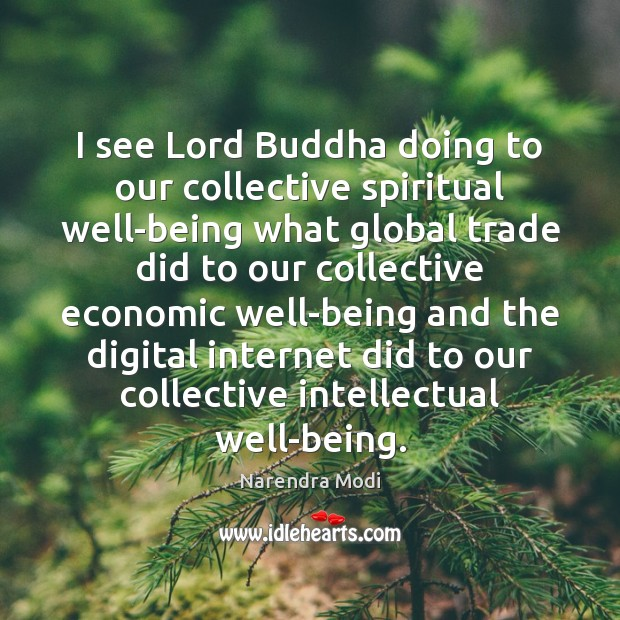 Image, I see Lord Buddha doing to our collective spiritual well-being what global