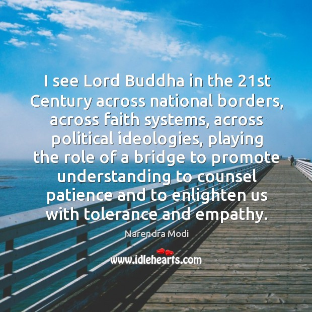 Image, I see Lord Buddha in the 21st Century across national borders, across