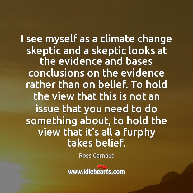 Image, I see myself as a climate change skeptic and a skeptic looks