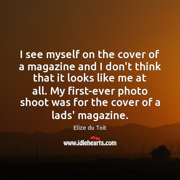 I see myself on the cover of a magazine and I don't Image