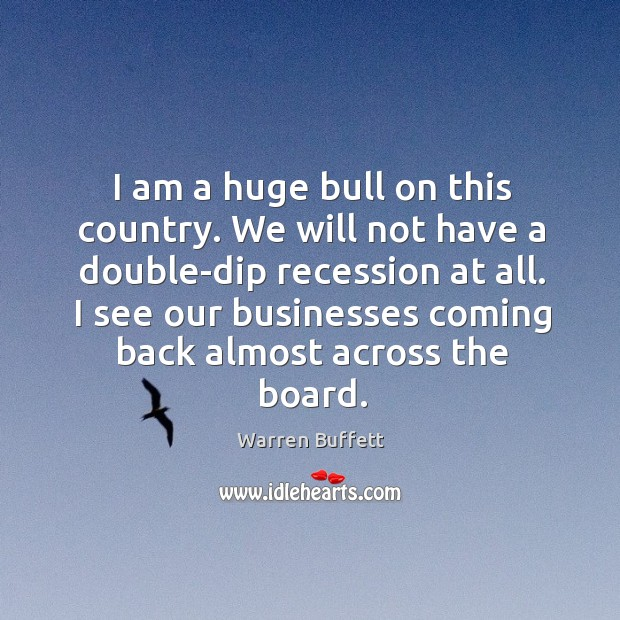 Image, I see our businesses coming back almost across the board.