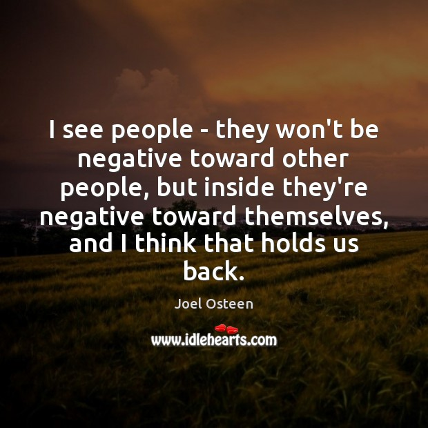Image, I see people – they won't be negative toward other people, but