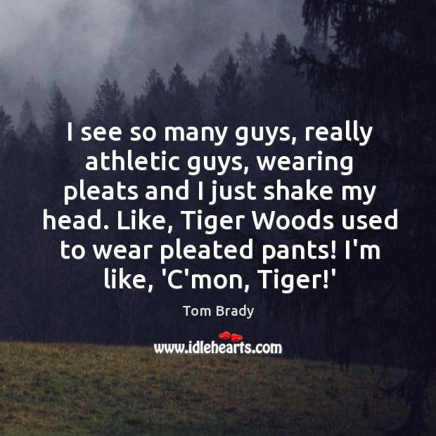 I see so many guys, really athletic guys, wearing pleats and I Image