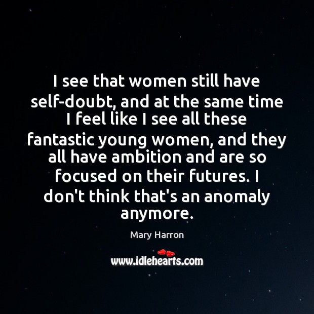 Image, I see that women still have self-doubt, and at the same time