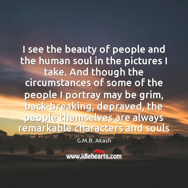 I see the beauty of people and the human soul in the Image