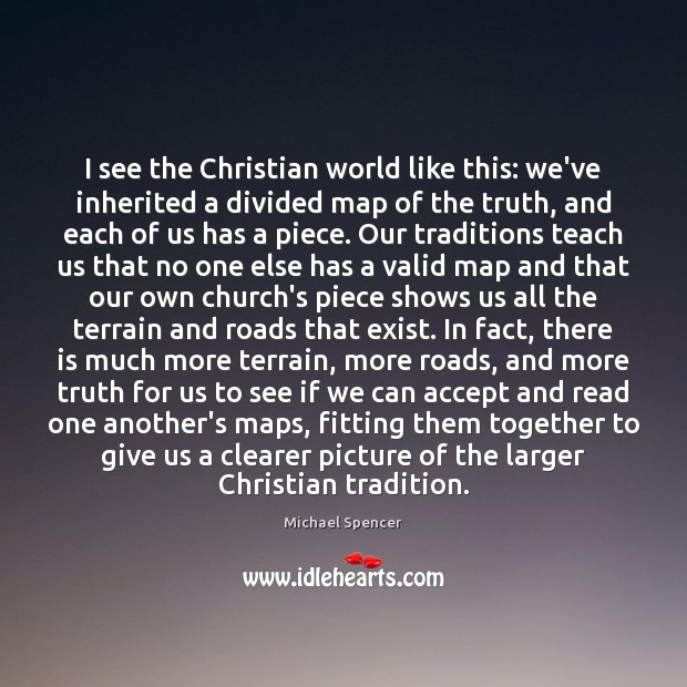 I see the Christian world like this: we've inherited a divided map Image