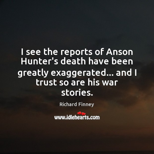 I see the reports of Anson Hunter's death have been greatly exaggerated… Image