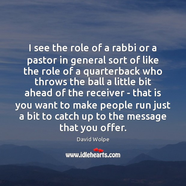 I see the role of a rabbi or a pastor in general Image