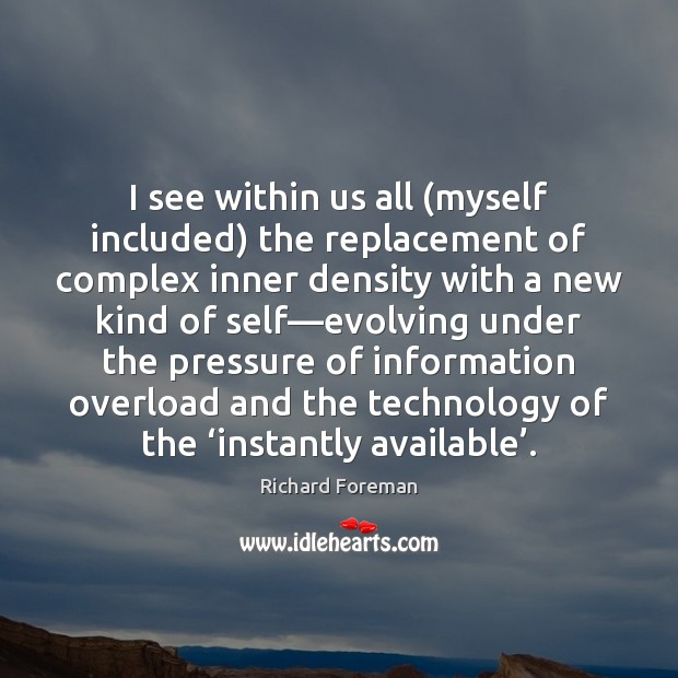 I see within us all (myself included) the replacement of complex inner Image
