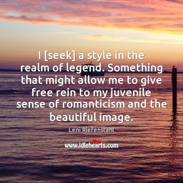 Image, I [seek] a style in the realm of legend. Something that might