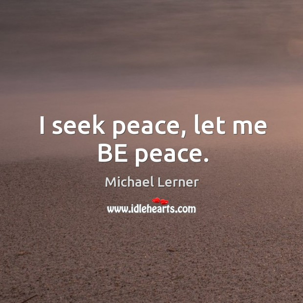 Image, I seek peace, let me BE peace.