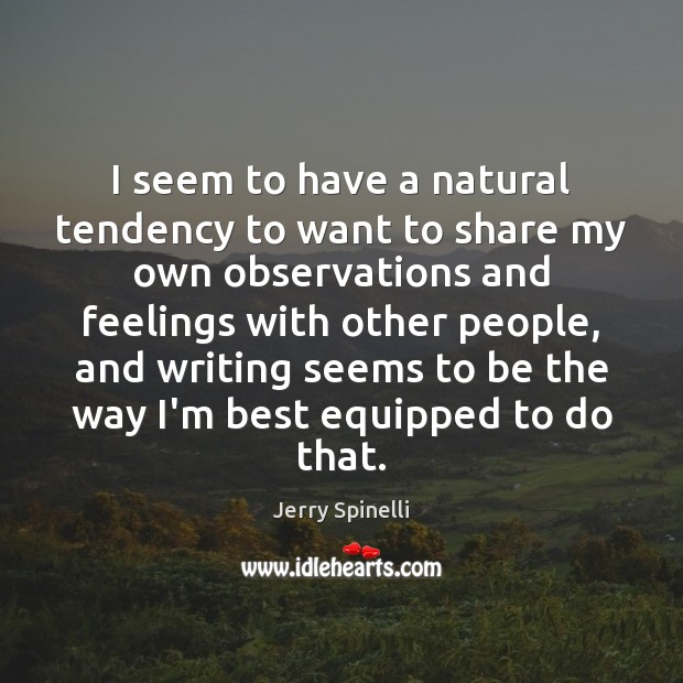 I seem to have a natural tendency to want to share my Jerry Spinelli Picture Quote
