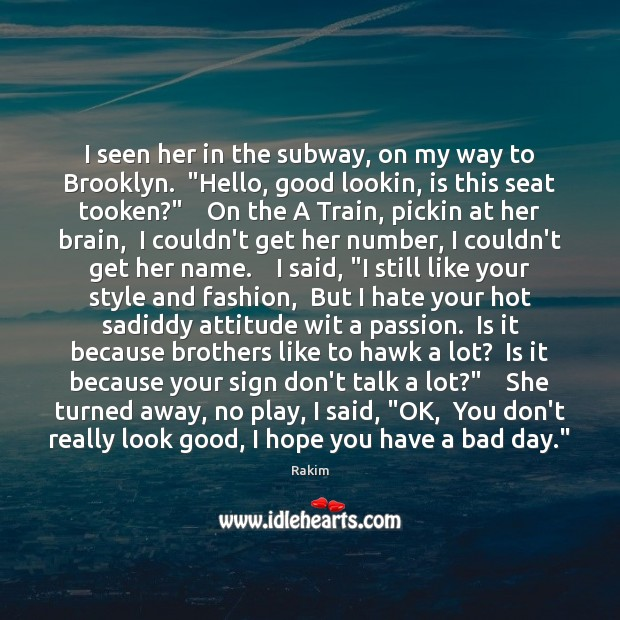 """I seen her in the subway, on my way to Brooklyn.  """"Hello, Image"""