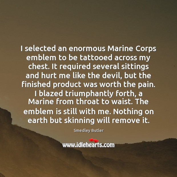 Image, I selected an enormous Marine Corps emblem to be tattooed across my