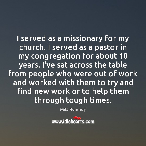 I served as a missionary for my church. I served as a Image