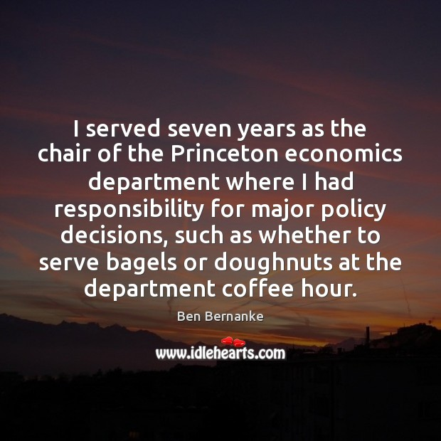 I served seven years as the chair of the Princeton economics department Image
