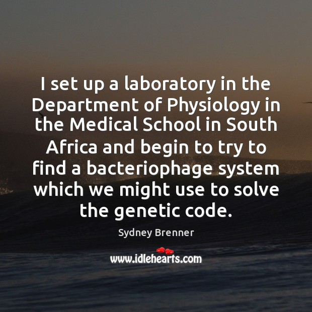 I set up a laboratory in the Department of Physiology in the Sydney Brenner Picture Quote