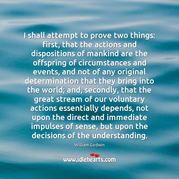 I shall attempt to prove two things: first, that the actions and Image
