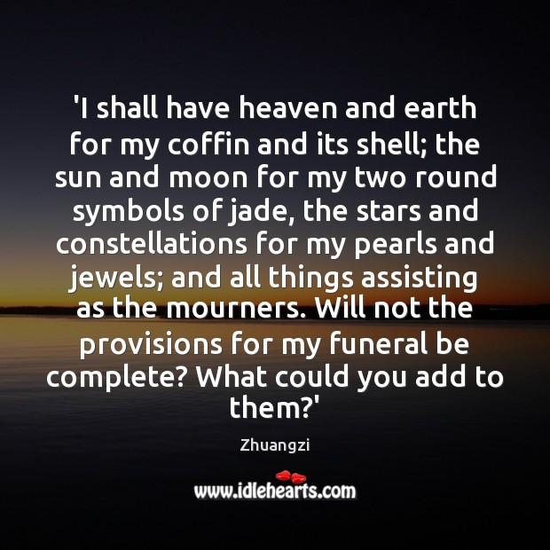 Image, 'I shall have heaven and earth for my coffin and its shell;