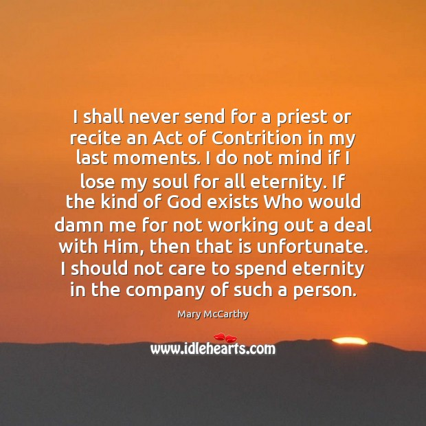 Image, I shall never send for a priest or recite an Act of